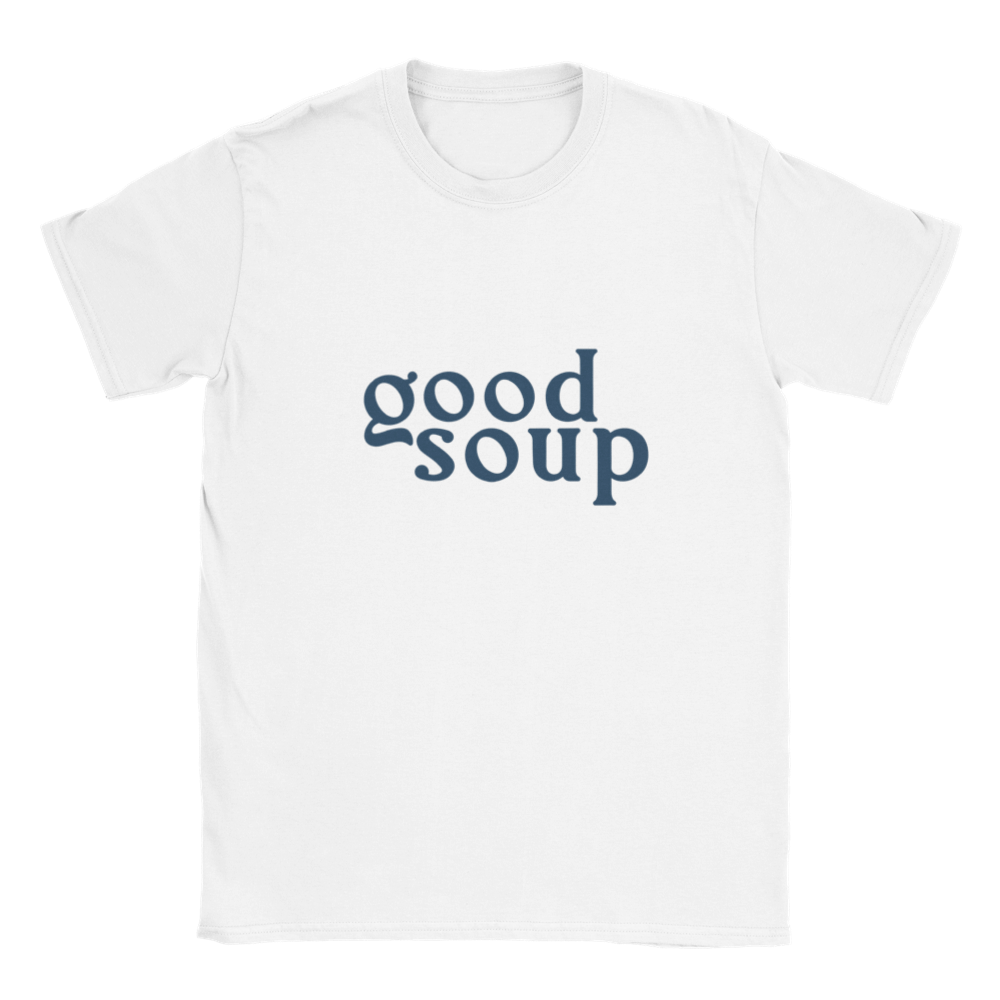 Good Soup / T-Shirt